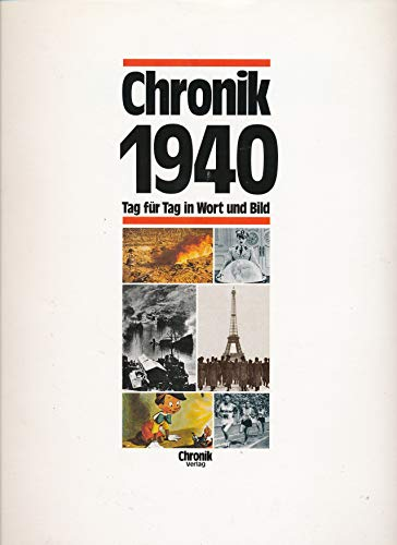 Chronik 1940 - Tag für Tag in Wort und Bild