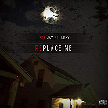 Replace Me (feat. Lexy Redd)