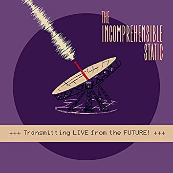 Transmitting LIVE From The Future!
