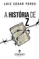 A história de Z (Portuguese Edition)