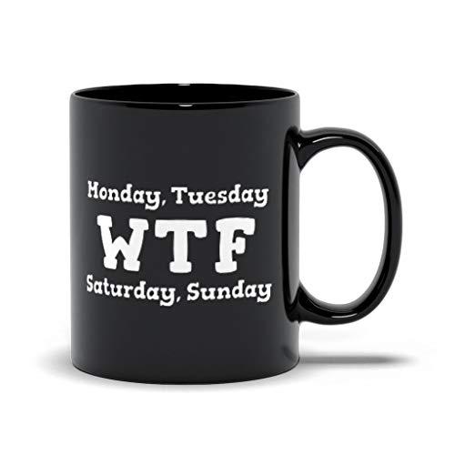 Grappige maandag dinsdag WTF zaterdag zondag zwarte mokken grappige humoristische koffie mokken voor u verjaardagscadeau voor grappige vrienden grappige koffie mokken citaat geschenken kopjes mok set verjaardag vaders moeders dag 11 oz