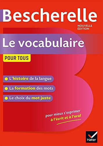 Bescherelle Le Vocabulaire Pour Tous - Nouvelle Editions: Bescherelle - Vocabulaire pour tous