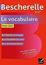 Bescherelle Le vocabulaire pour tous - Ouvrage de référence sur le lexique français d'Adeline Lesot