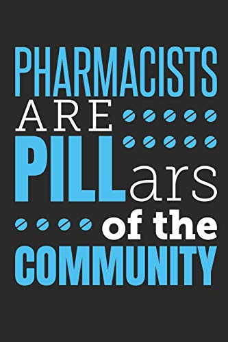 Pharmacists Are Pillars Of The Community: Pharmacist Journal, Blank Paperback Book to write in, Pharma Gift for National Pharmacist Day, 150 pages, college ruled
