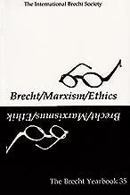 The Brecht Yearbook / Das Brecht-Jahrbuch, Volume 35: Brecht_Marxism_Ethics (2011-01-30)