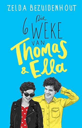 Die 6 weke van Thomas & Ella (Afrikaans Edition)