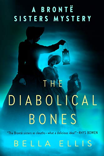 The Diabolical Bones (Brontë Sisters Mystery, A)