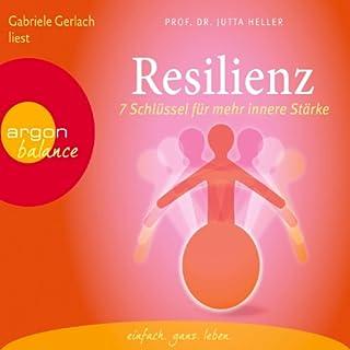 Resilienz     7 Schlüssel für mehr innere Stärke              Autor:                                                                                                                                 Jutta Heller                               Sprecher:                                                                                                                                 Gabriele Gerlach                      Spieldauer: 2 Std. und 31 Min.     29 Bewertungen     Gesamt 3,7