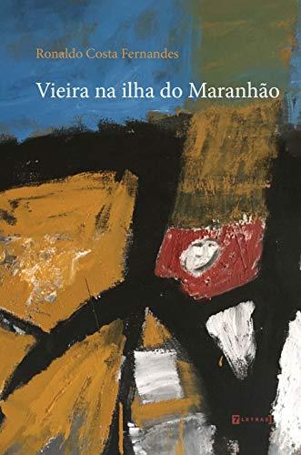 Vieira na Ilha do Maranhão