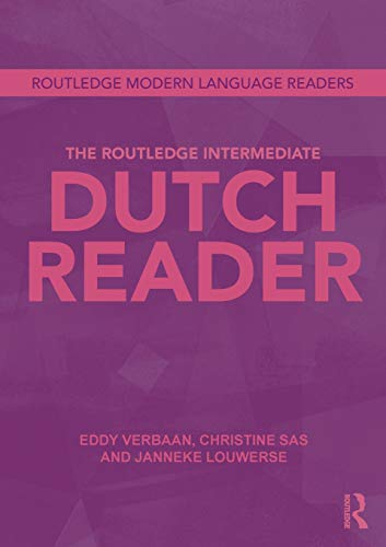 The Routledge Intermediate Dutch Reader (Routledge Modern Language Readers)