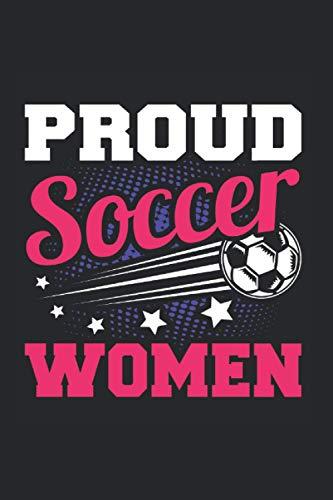 Proud Soccer Women | Mädchen Fußball Trainings Notizen: Notizbuch A5 120 Seiten liniert