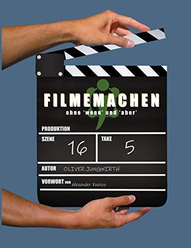 Filmemachen: ohne 'wenn' und 'aber'
