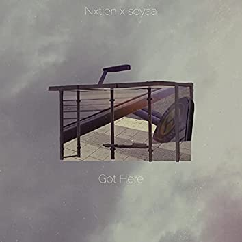 Got Here (feat. Seyaa)
