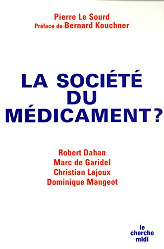 La société du médicament ?