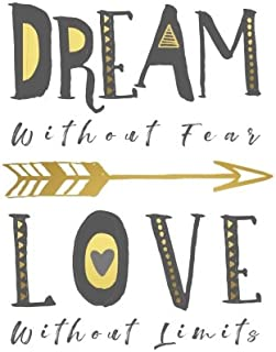 Dream Without Fear Love Without Limits Notebook (8.5 x 11 Inches): A Classic 8.5x11 Inch Ruled/Lined Composition Book/Journal To Write In With ... Aunt and Other Women and Teen Girls))
