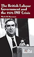The British Labour Government and the 1976 IMF Crisis