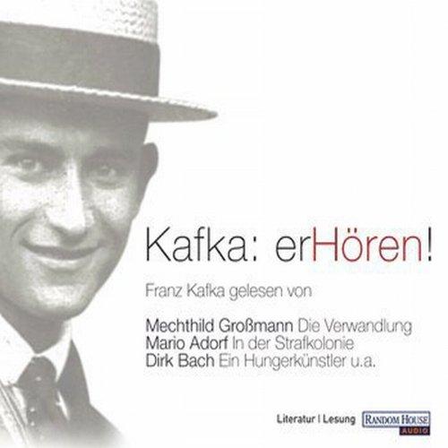 Kafka: erHören!                   Autor:                                                                                                                                 Franz Kafka                               Sprecher:                                                                                                                                 Mario Adorf,                                                                                        Dirk Bach,                                                                                        Mechthild Großmann                      Spieldauer: 5 Std. und 2 Min.     57 Bewertungen     Gesamt 3,8