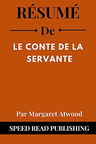 Couverture du livre Résumé De Le Conte De La Servante Par Margaret Atwood: (The Handmaid's Tale French Edition)