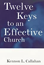 Twelve Keys to an Effective Church: Strategic Planning for Mission (The Kennon Callahan Resources Library for Effective Ch...