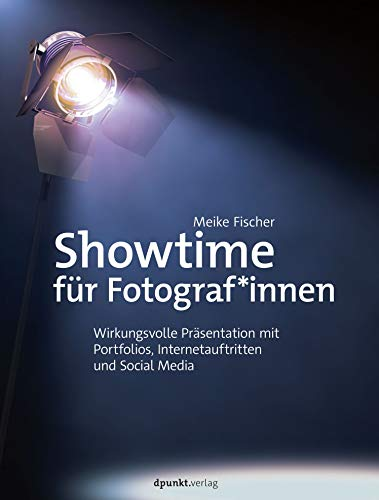 Showtime für Fotograf*innen: Wirkungsvolle Präsentation mit Portfolios, Internetauftritten und Social Media