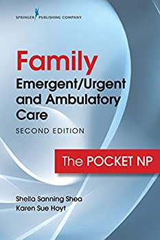 Family Emergent/Urgent and Ambulatory Care Second Edition  The Pocket NP