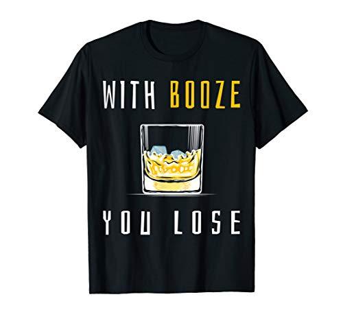 Mit Alkohol verlierst du nur Anti-Alkohol & alkoholfrei T-Shirt