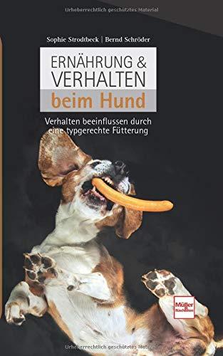 Ernährung & Verhalten beim Hund: Verhalten beeinflussen durch eine typgerechte Fütterung