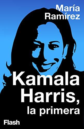 Kamala Harris, la primera de María Ramírez