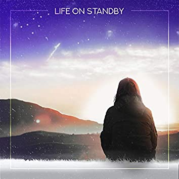 Life on Standby