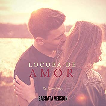Locura de Amor (Bachata Version)