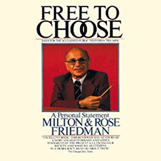 Free to Choose     A Personal Statement              Written by:                                                                                                                                 Milton Friedman,                                                                                        Rose Friedman                               Narrated by:                                                                                                                                 James Adams                      Length: 12 hrs and 15 mins     12 ratings     Overall 4.8