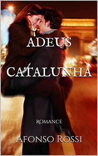 Adeus Catalunha: Romance
