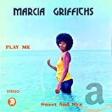 Play Me / Sweet and Nice von Marcia Griffiths
