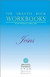 The Urantia Book Workbooks: Volume IV - Jesus