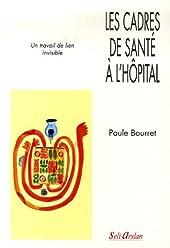 Les cadres de santé à l'hôpital de PAULE BOURRET