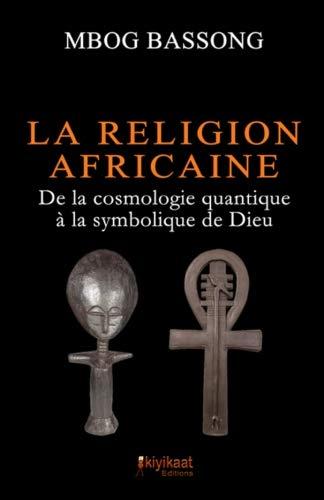 Afrikako erlijioa: kosmologia kuantikotik Jainkoaren sinbolismora