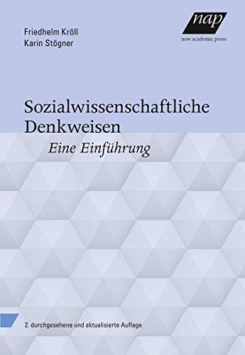 Sozialwissenschaftliche Denkweisen: Eine Einführung. 2. durchgesehene und aktualisierte Auflage