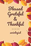"""Blessed Grateful & Thankful sociologist: Gratitude Journal for sociologist /120 pages (6""""x9"""") of Blank Lined Paper Thanksgiving Job Customized ... Reflection, Office/ Work Supplies, The Best"""