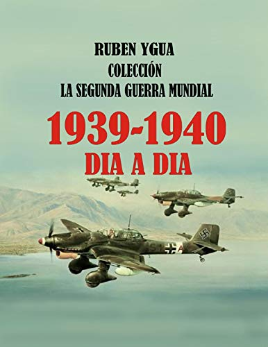 LA SEGUNDA GUERRA MUNDIAL: 1939- 1940