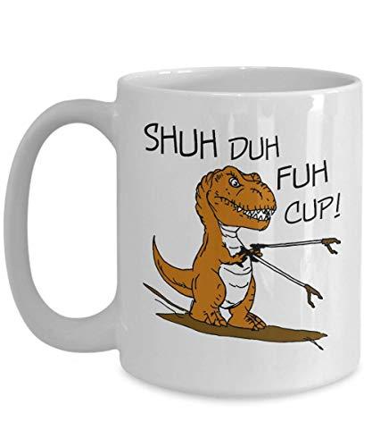 N\A Tazas de Dinosaurio Shuh Duh Fuh Cup Shut The F uck up Divertido Novedad Sarcástico Trabajo de Oficina Taza de café Broma de Humor inapropiado para Hombres y Mujeres