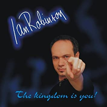 THE KINGDOM IS YOU