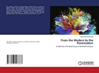 From the Modern to the Postmodern: A Collection of Critical Essays on Selected Literature