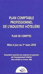Plan comptable professionnel de l'industrie hôtelière - Plan de comptes, mise à jour au 1er mars 2016 de BPI