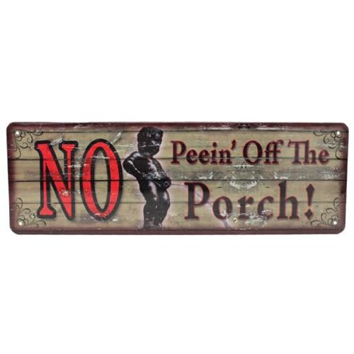 River's Edge Large No Peein' Off The Porch H-Tin Sign