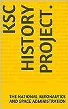 KSC History Project. (English Edition)