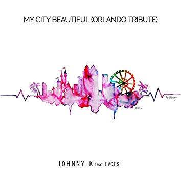 My City Beautiful (feat. FVCES)