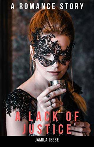 A LACK OF JUSTICE: A Romance Tale (English Edition)