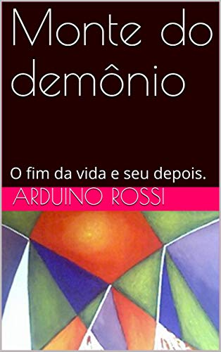 Monte do demônio: O fim da vida e seu depois. (Portoghese Livro 8)