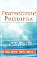 Psychogenic Polydipsia: Treatment Strategies & Housing Options