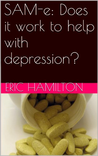 SAM-e: Does it work to help with depression? (English Edition)
